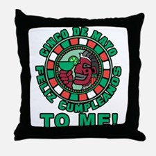 Feliz Cumpleanos 5 May to Me Throw Pillow
