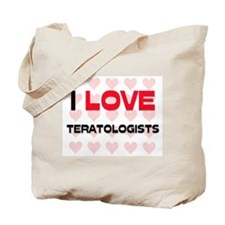 I LOVE TERATOLOGISTS Tote Bag