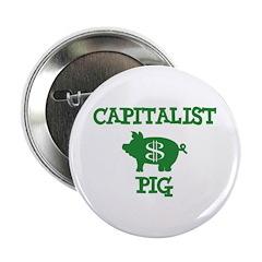 EVIL CAPITALIST PIGS! Button