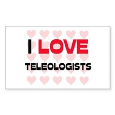 I LOVE TELEOLOGISTS Rectangle Decal