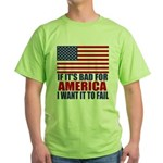 I want it to fail Green T-Shirt