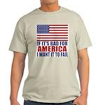 I want it to fail Light T-Shirt