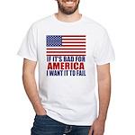 I want it to fail White T-Shirt