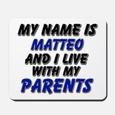 my name is matteo and I live with my parents Mouse