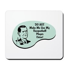 Racquetball Player Voice Mousepad