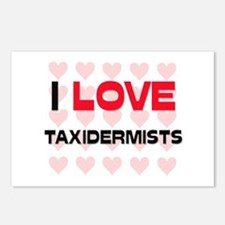 I LOVE TAXIDERMISTS Postcards (Package of 8)