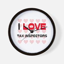 I LOVE TAX INSPECTORS Wall Clock
