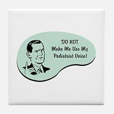 Podiatrist Voice Tile Coaster