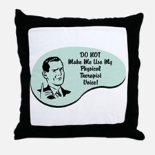 Physical Therapist Voice Throw Pillow