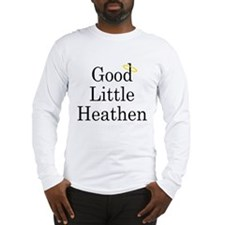Good Little Heathen Long Sleeve T-Shirt