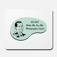 Photographer Voice Mousepad