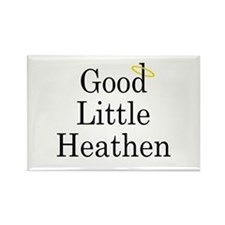Good Little Heathen Rectangle Magnet