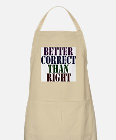 Better Correct Than Right BBQ Apron