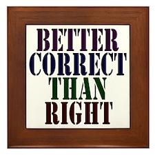 Better Correct Than Right Framed Tile