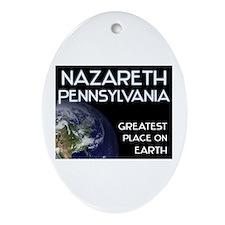 nazareth pennsylvania - greatest place on earth Or