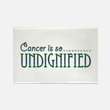 Cancer is so Undignified Rectangle Magnet