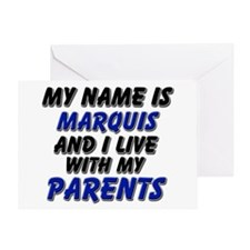 my name is marquis and I live with my parents Gree