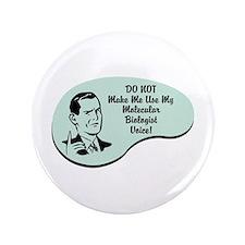 """Molecular Biologist Voice 3.5"""" Button (100 pack)"""