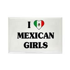 I Love Mexican Girls Rectangle Magnet