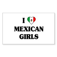 I Love Mexican Girls Rectangle Decal