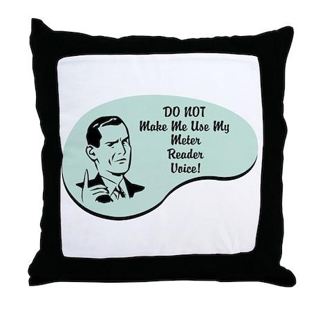 Meter Reader Voice Throw Pillow