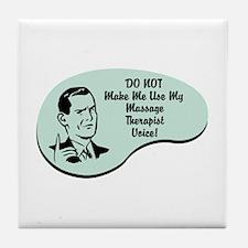 Massage Therapist Voice Tile Coaster