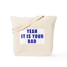 Not my bad Tote Bag