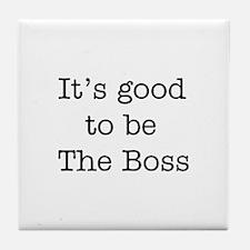 boss good Tile Coaster