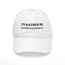 Rather be Playing Paddleball Baseball Cap