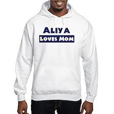 Aliya Loves Mom Hoodie Sweatshirt