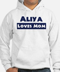 Aliya Loves Mom Hoodie Sweatshirt