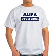 Aliya Loves Mom T-Shirt