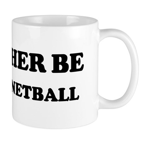 Rather be PLaying Netball Mug