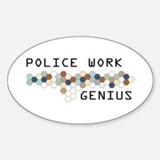 Police Work Genius Oval Decal