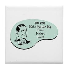 Horse Trainer Voice Tile Coaster