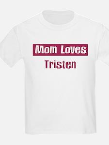 Mom Loves Tristen T-Shirt