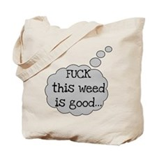 Good Weed Tote Bag
