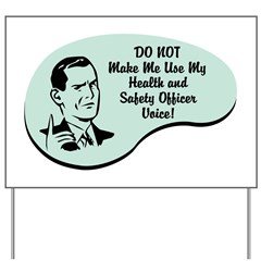 Health and Safety Officer Voice Yard Sign