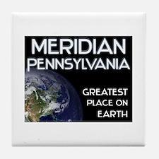 meridian pennsylvania - greatest place on earth Ti