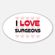 I LOVE SURGEONS Oval Decal