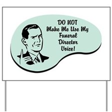 Funeral Director Voice Yard Sign