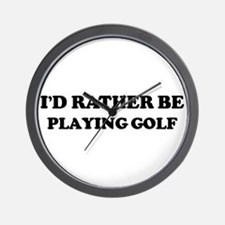 Rather be Playing Golf Wall Clock