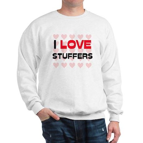 I LOVE STUFFERS Sweatshirt