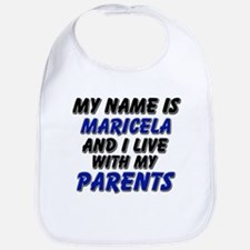 my name is maricela and I live with my parents Bib