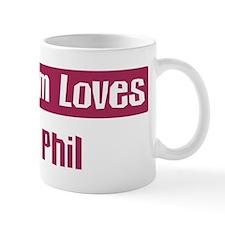 Mom Loves Phil Mug