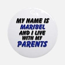 my name is maribel and I live with my parents Orna