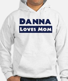 Danna Loves Mom Hoodie Sweatshirt
