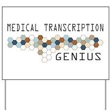 Medical Transcription Genius Yard Sign
