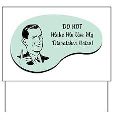 Dispatcher Voice Yard Sign