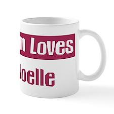 Mom Loves Noelle Mug